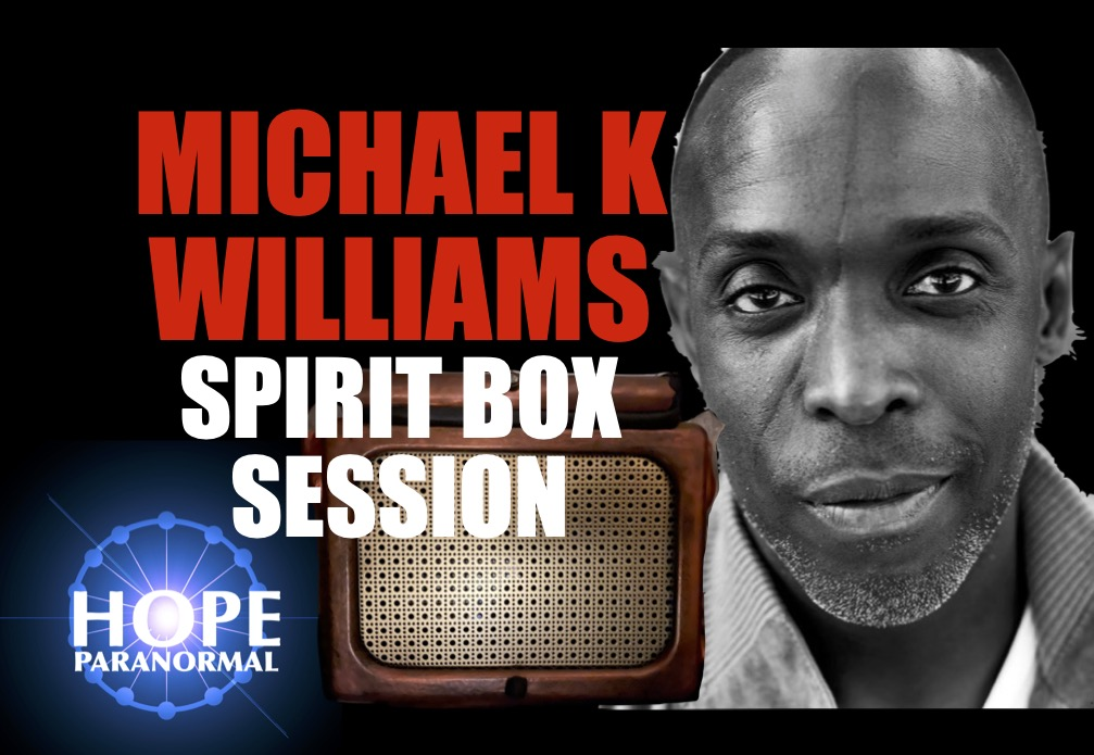Michael K Williams After Death Spirit Box Session