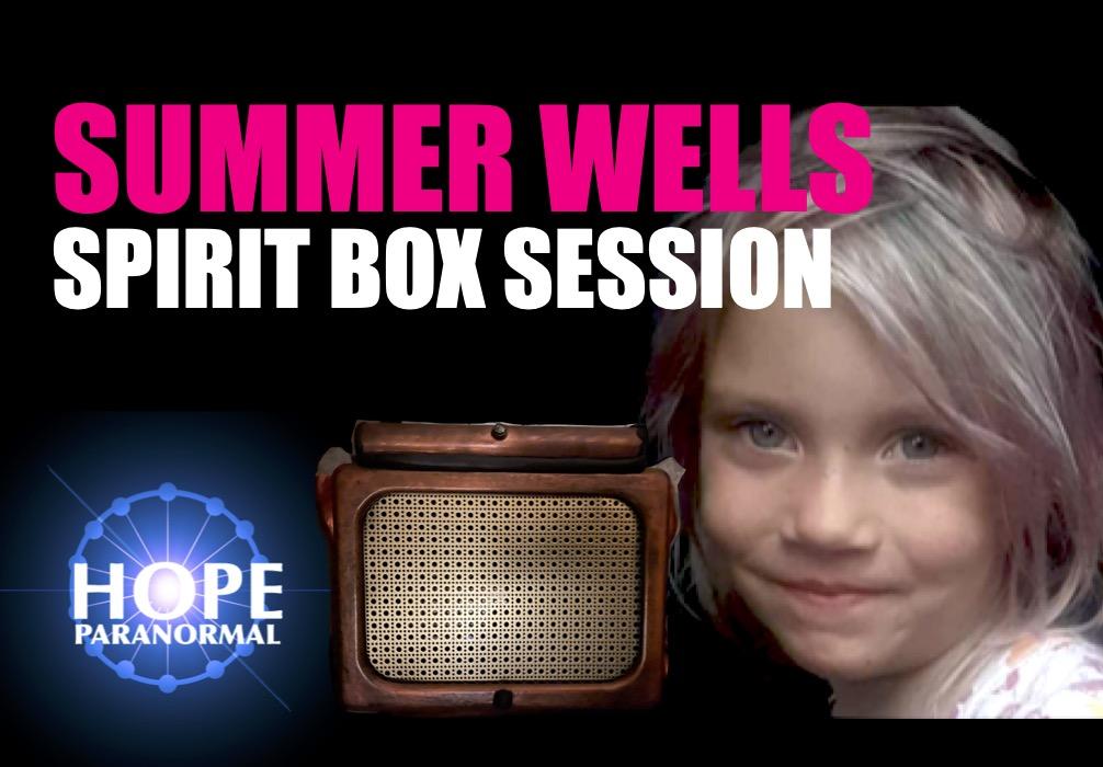 Summer Wells Spirit Box Session